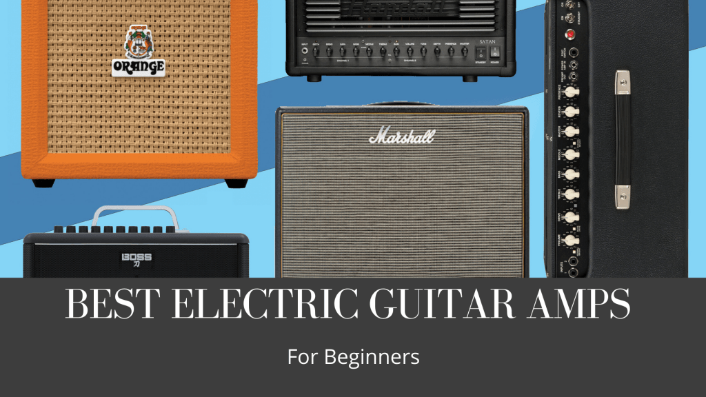 Best Electric Guitar Amps for beginners
